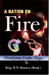 A Nation on Fire Hinduism Under Seige