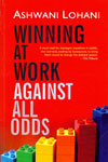 Winning At Work Against All Odds