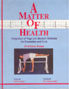 A Matter of Health Integration of Yoga and Western Medicine for Prevention and Cure