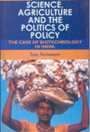 Science Agriculture and the Politics of Policy