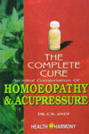 The Complete Cure An Ideal Combination of Homoepathy and Accupressure