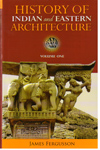 History of Indian and Eastern Architecture In 2 Vol