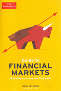 Guide to Financial Markets Why They Exist and How They Work
