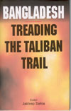 Bangladesh Treading The Taliban Trial