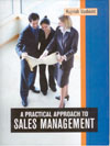 A Practical Approach to Sales Management