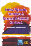 Paints Pigments Varnishes and Enamels Technology Handbook With Process and Formulations