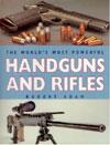 Handguns and Rifles