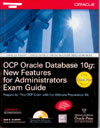 OCP Oracle Database 10g - New Features for Administrators Exam Guide
