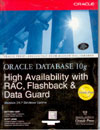 Oracle Database 10g High Availability with RAC, Flashback and Data Guard
