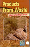 Products From Waste  Industrial and Agro Waste