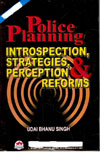 Police Planning Introspection Strategies Perception Reforms