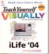 Teach Yourself Visually iLife 04