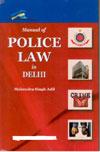 Manual of Police Law in Delhi