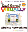 Teach Yourself Visually Wireless Networking