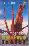 Eco Imperialism Green Power Black Death