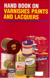 Handbook on Varnishes Paints and Lacquers