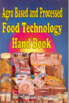 Agro Based and Processed Food Technology Handbook