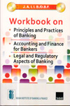 Workbook on Principles and practices of Banking Accounting and Finance for Bankers Legal and regulatory aspects of Banking for JAIIB Examination