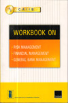 Workbook on Risk Management Financial Management General Bank Management for CAIIB Examination