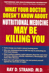 What Your Doctor Doesnt Know About Nutritional Medicine May Be Killing You