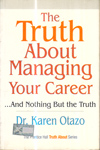 The Truth About Managing Your Career