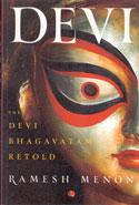 Devi The Devi Bhagavatam Retold