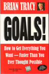 Goals How to Get Everything You Want Faster Than You Ever Thought Possible