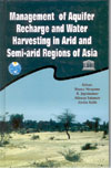 Management of Aquifer Recharge and Water Harvesting in Arid and Semi Arid Regions of Asia