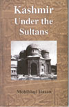 Kashmir Under The Sultans