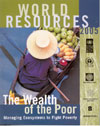 World Resources 2005 The Wealth of the Poor