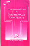A Comprehensive Manual on Compassionate Appointment