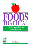 Foods That Heal The Natural Way to Good Health