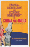 Financial Architecture and Economic Development in China and India