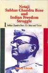 Netaji Subhas Chandra Bose and Indian Freedom Struggle Volume 1 and 2