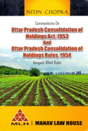 Commentaries on Uttar Pradesh Consolidation of Holdings Act 1953 and Uttar Pradesh Consolidation of Holdings Rules 1954 Alongwith Allied Rules