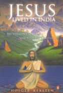 Jesus Lived in India His Unknown Life Before and After the Crucifixion