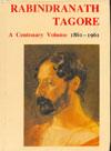 Rabindranath Tagore A Centenary Volume 1861-1961