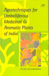 Agrotechniques for Umbelliferous Madicinal and Aromatic Plants of India