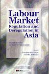Labour Market Regulation and Deregulation in Asia