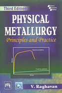 Physical Metallurgy Principles and Practice