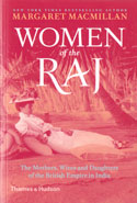 Women of the Raj the Mothers Wives and Daughters of the British Empire in India