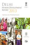 Delhi Human Development Report 2013 Improving Lives Promoting Inclusion