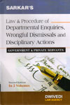 Law and Procedure of Departmental Enquiries Wrongful Dismissals and Disciplinary Actions Government and Private Servants Volume 1 and 2