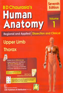 Human Anatomy Regional and Applied Dissection and Clinical Upper Limb Thorax Volume 1
