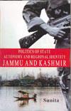 Politics of State Autonomy and Regional Identity Jammu and Kashmir