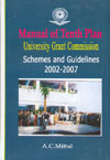 Manual of Tenth Plan University Grant Commission Schemes and Guidelines 2002-2007