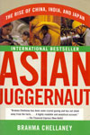 Asian Juggernaut the Rise of China India and Japan