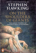 On the Shoulders of Giants the Great Works of Physics and Astronomy