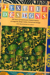 Textile Designs 200 Years of Patterns For Printed Fabrics Arranged By Motif Colour Period and Design