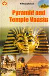 Pyramid and Temple Vaastu